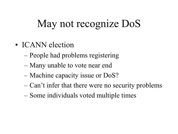 May not recognize DoS