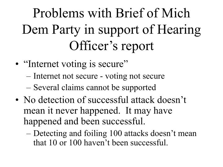 Problems with Brief of Mich Dem Party in support of Hearing Officer's report