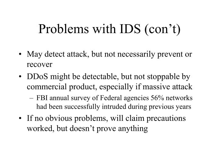 Problems with IDS (con't)