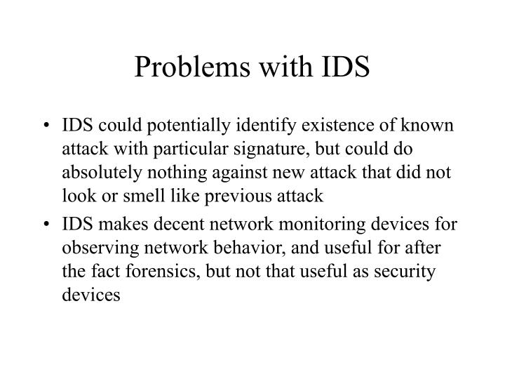 Problems with IDS
