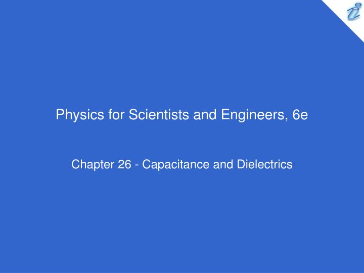 Physics for scientists and engineers 6e