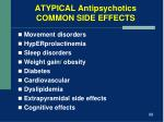 atypical antipsychotics common side effects