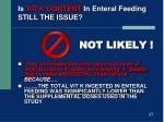 is vit k content in enteral feeding still the issue