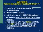 key points warfarin management in enteral nutrition 1 6 7