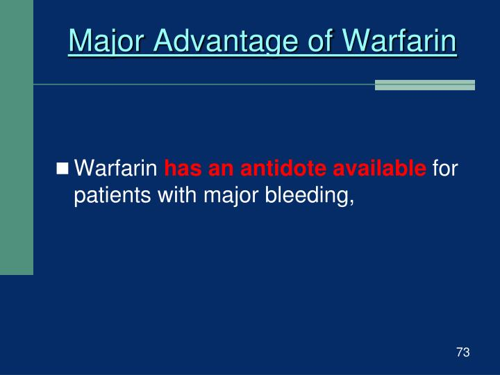Major Advantage of Warfarin