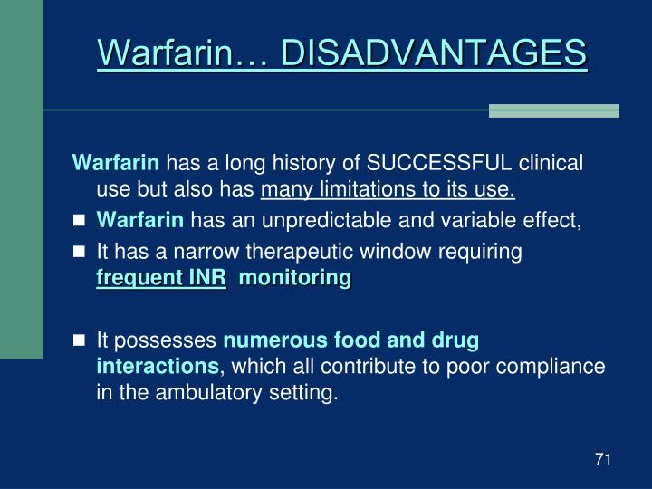 Warfarin… DISADVANTAGES