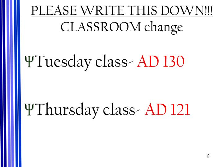Please write this down classroom change