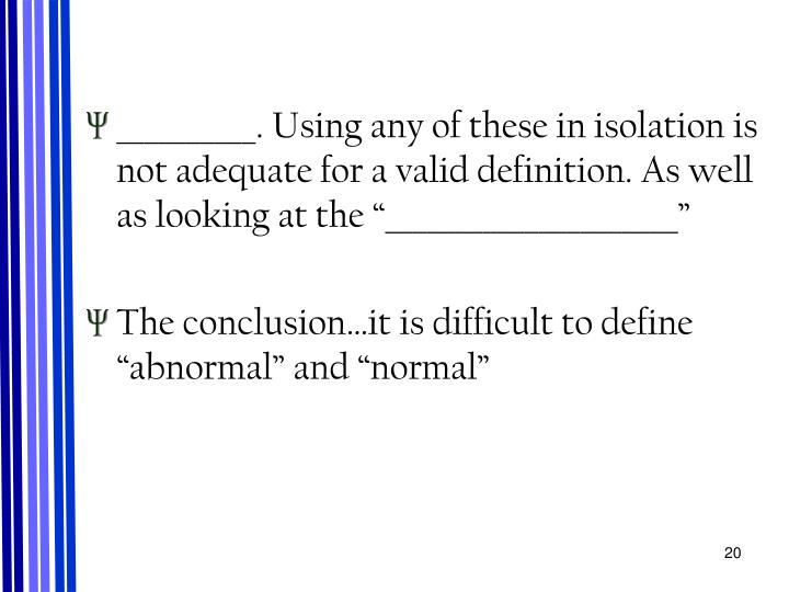 "__________. Using any of these in isolation is not adequate for a valid definition. As well as looking at the ""_____________________"""