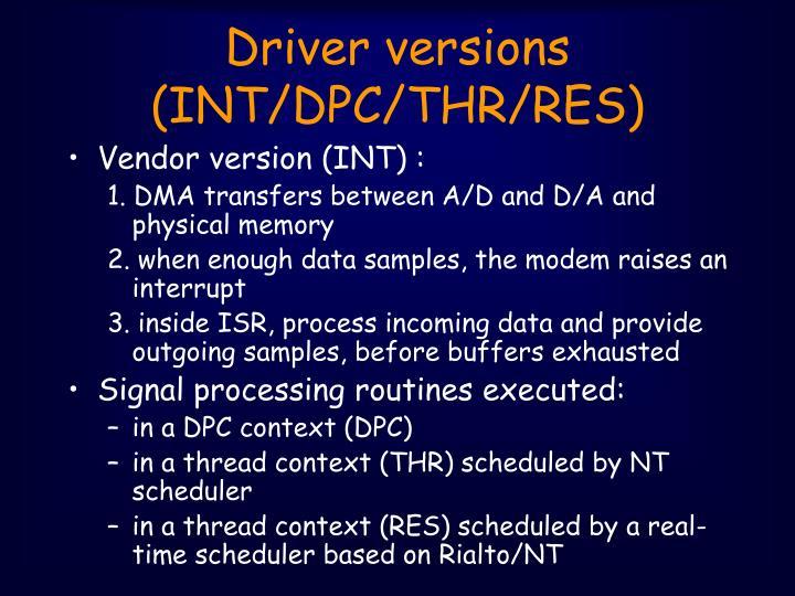 Driver versions (INT/DPC/THR/RES)