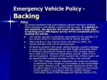emergency vehicle policy backing