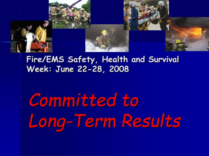 Fire ems safety health and survival week june 22 28 2008