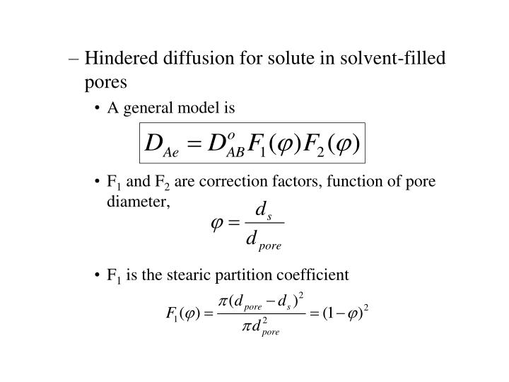 Hindered diffusion for solute in solvent-filled pores
