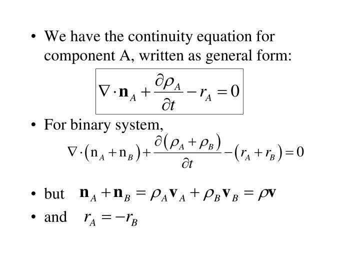 We have the continuity equation for component A, written as general form: