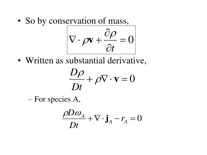 So by conservation of mass,