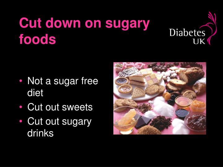 Cut down on sugary foods