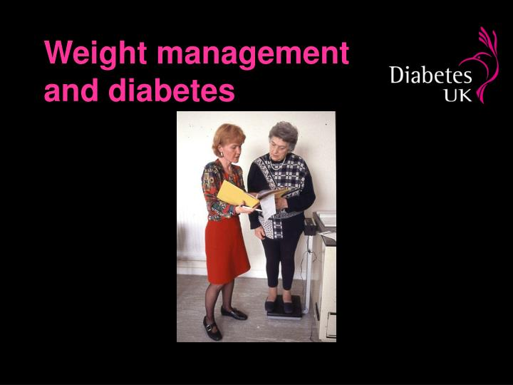 Weight management and diabetes