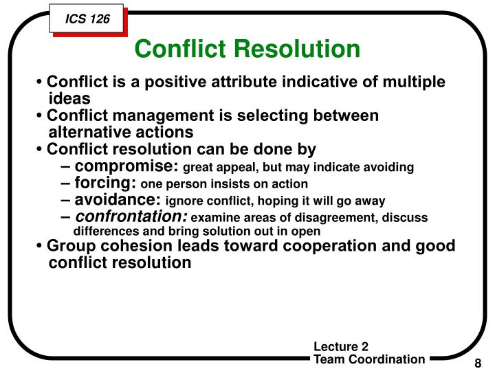 • Conflict is a positive attribute indicative of multiple ideas