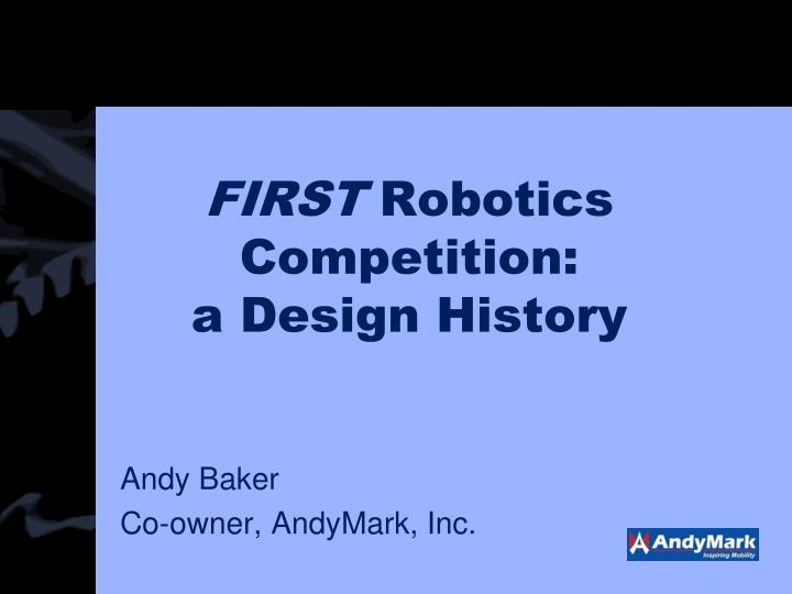 first robotics competition a design history
