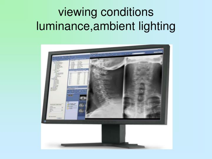 viewing conditions luminance,ambient lighting