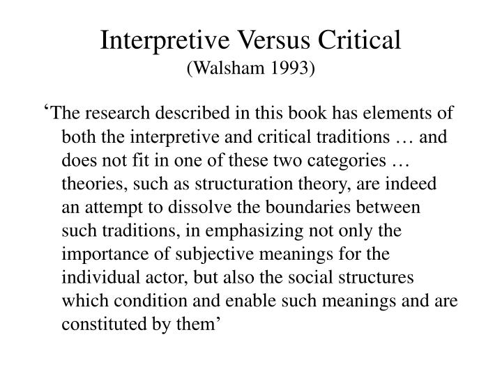 Interpretive Versus Critical