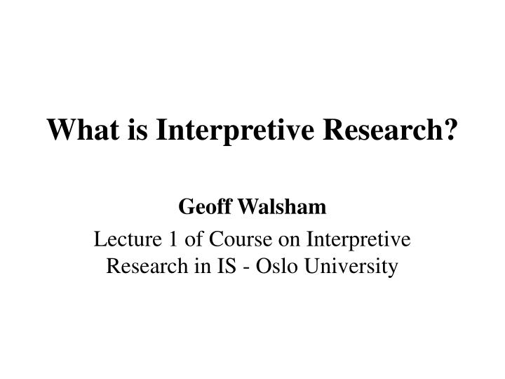 What is interpretive research