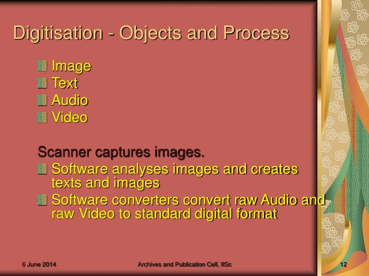 Digitisation - Objects and Process