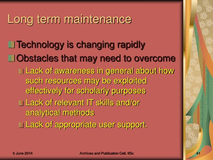 Long term maintenance