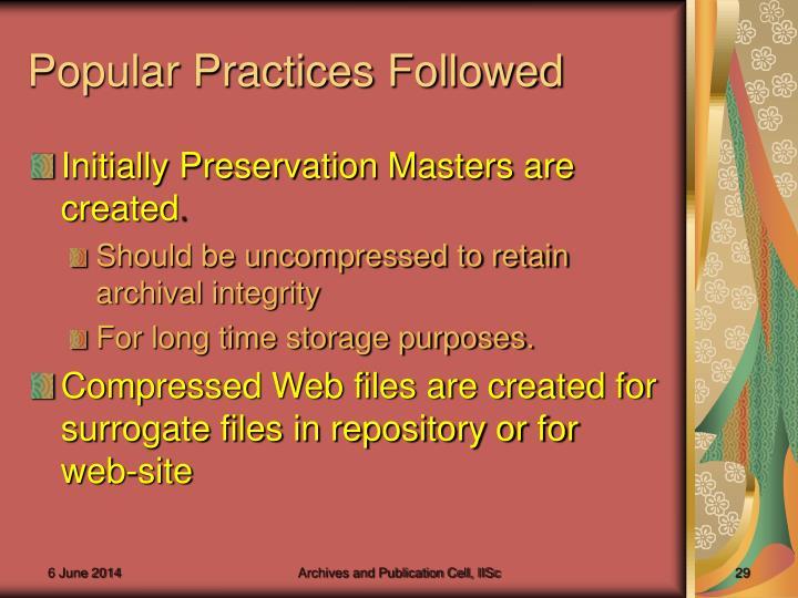 Popular Practices Followed