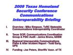 2009 texas homeland security conference communications interoperability briefing