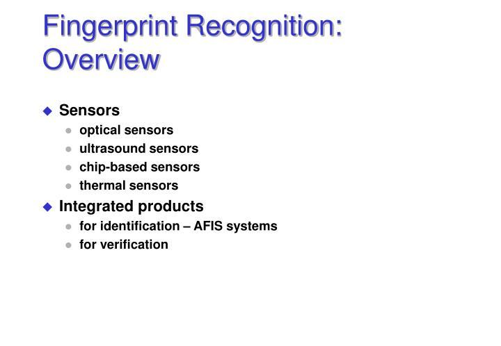 Fingerprint Recognition: Overview