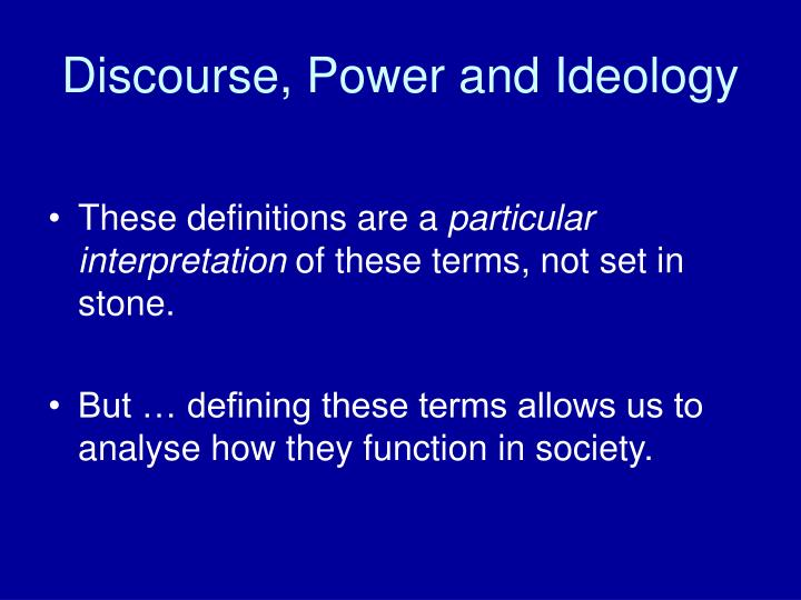 Discourse, Power and Ideology