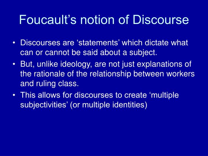 Foucault's notion of Discourse