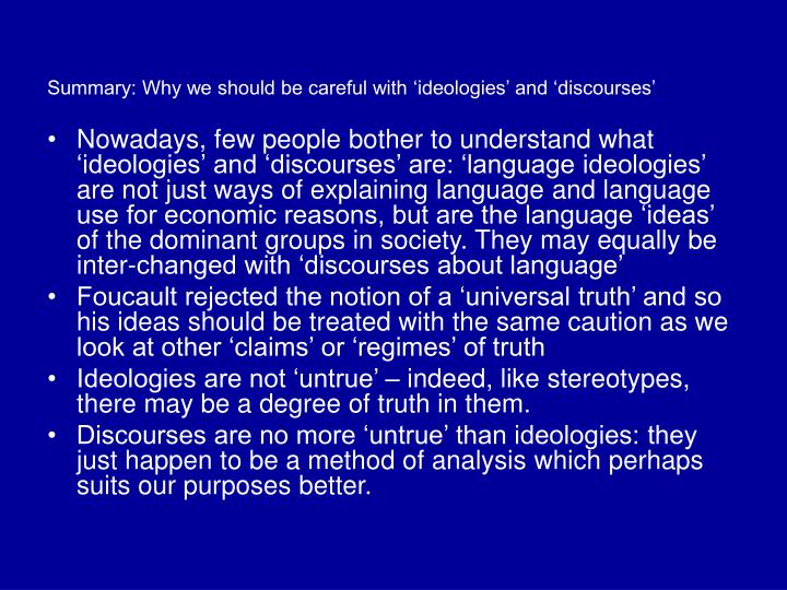 Summary: Why we should be careful with 'ideologies' and 'discourses'