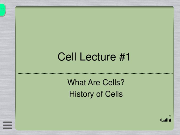 Cell Lecture #1