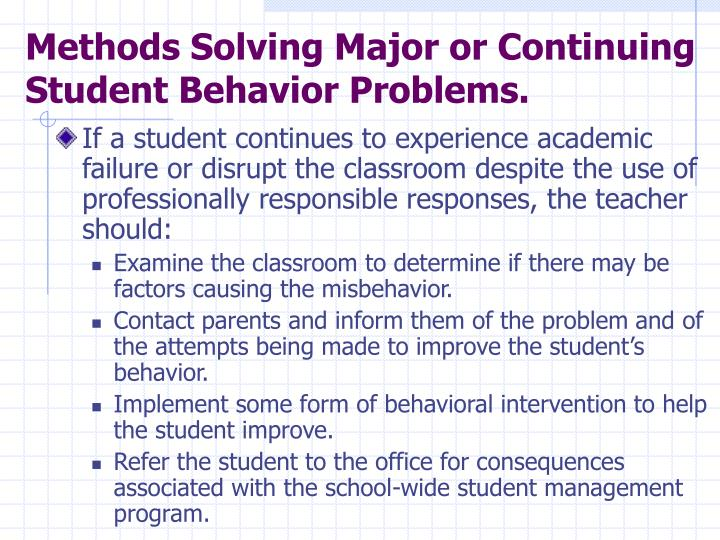 Methods Solving Major or Continuing Student Behavior Problems.