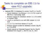 tasks to complete on ebs 11 i to ease r12 upgrade