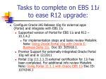 tasks to complete on ebs 11 i to ease r12 upgrade13