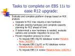 tasks to complete on ebs 11 i to ease r12 upgrade16