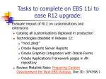 tasks to complete on ebs 11 i to ease r12 upgrade4