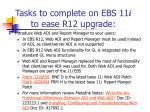 tasks to complete on ebs 11 i to ease r12 upgrade6