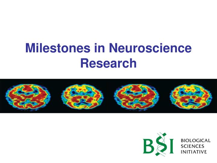 Milestones in Neuroscience Research