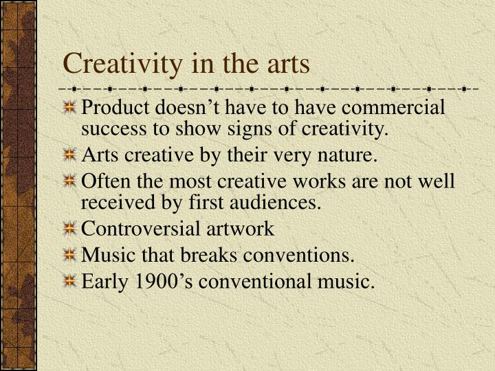 Creativity in the arts