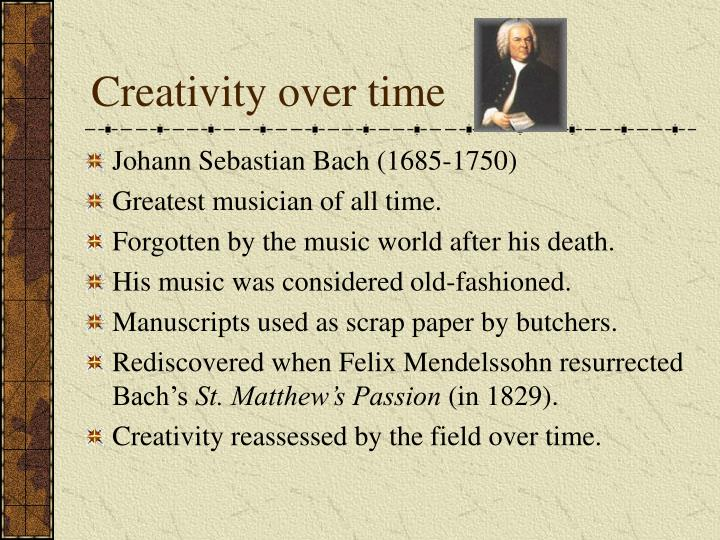 Creativity over time