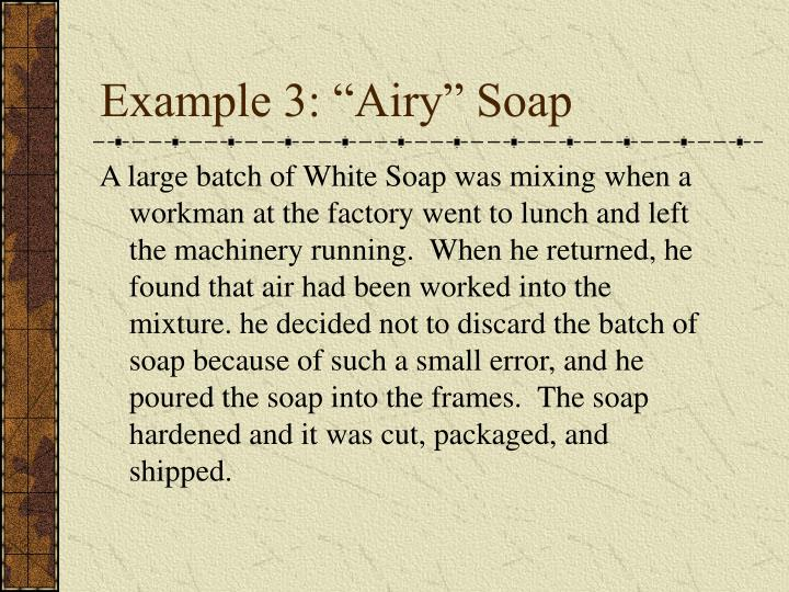 "Example 3: ""Airy"" Soap"