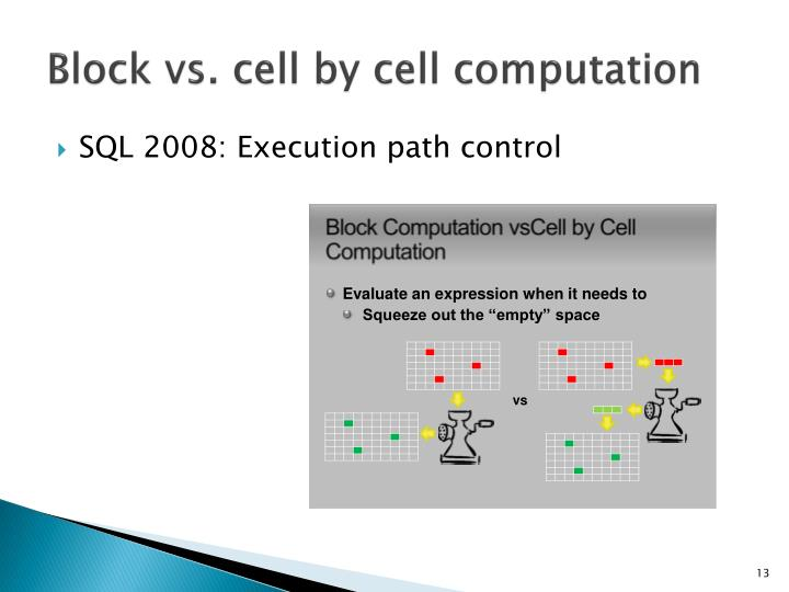 Block vs. cell by cell computation