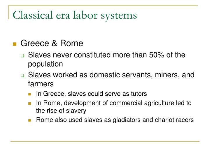 Classical era labor systems
