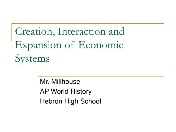 Creation interaction and expansion of economic systems