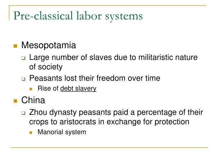 Pre-classical labor systems