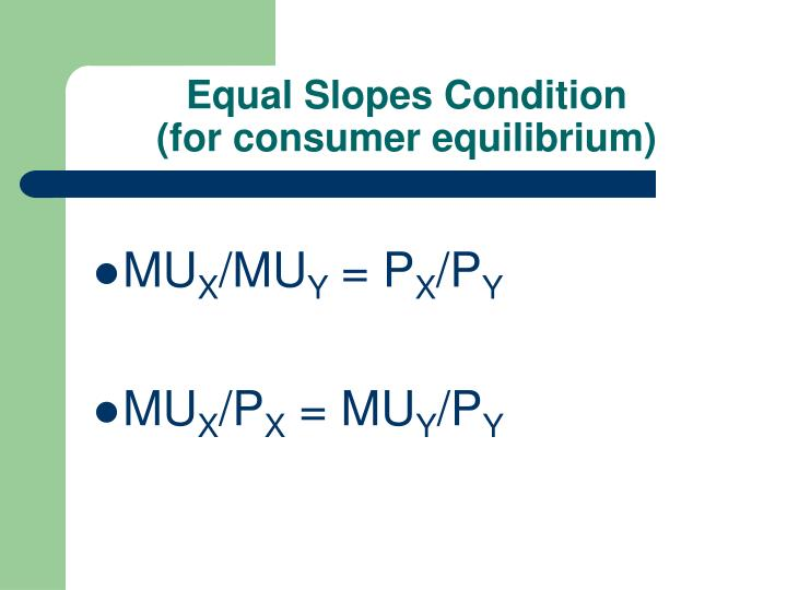Equal Slopes Condition