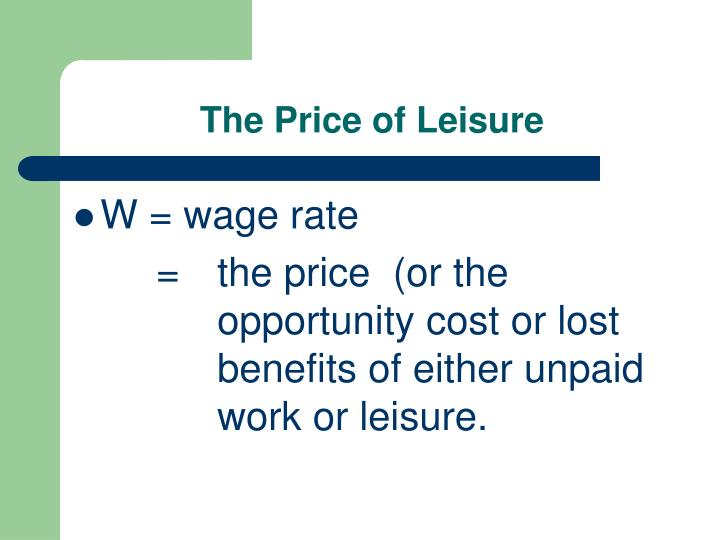 The Price of Leisure